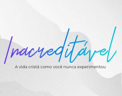 Slides do Culto - Inacreditável - Se Tornando Um Discípulo